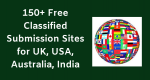 150+ Free Classifieds Submission Sites for UK, USA, Australia, India