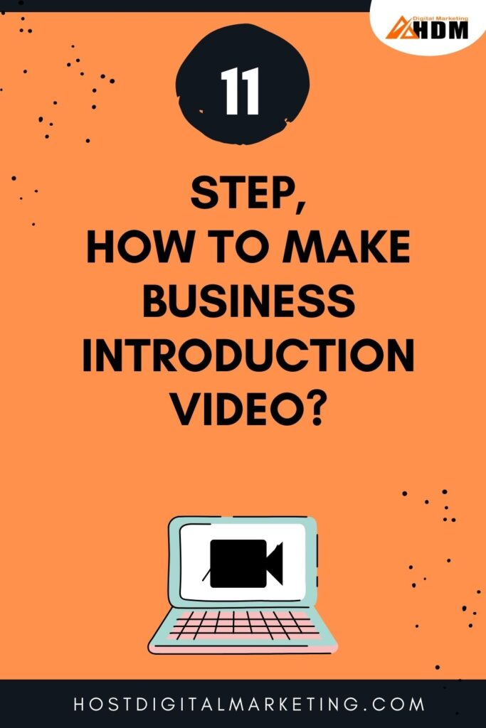 11 Step by Step Guide, How to Make Business Introduction video