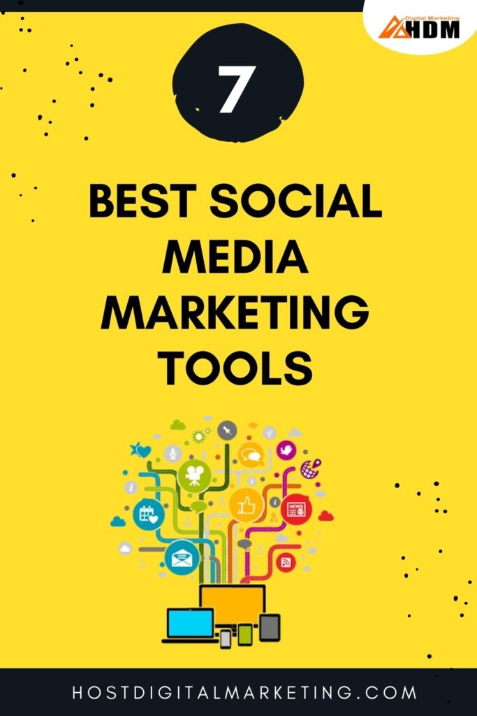 7 Best Social Media Marketing Tools