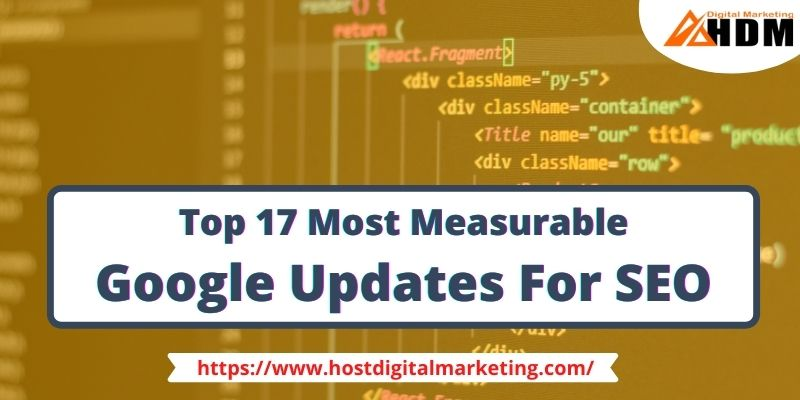 Top 17 Most Measurable Google Updates For SEO 2021