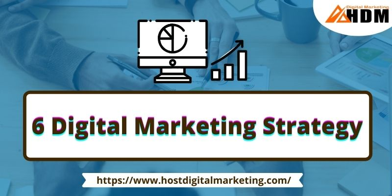 6 Most Important Digital Marketing Strategy For Getting Success