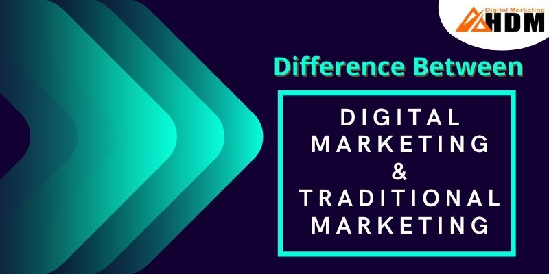 What Is The Difference Between Digital Marketing & Traditional Marketing
