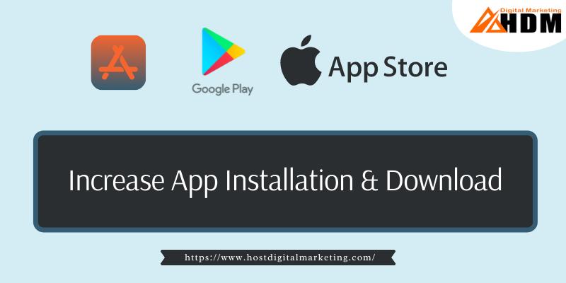 Increase App Installs & Downloads